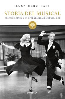 Storia del musical. Teatro e cinema da Offenbach alla musica pop.pdf