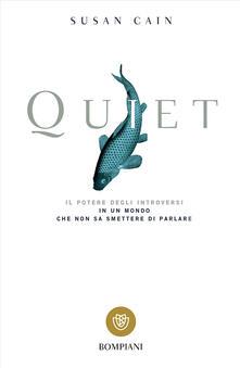 Quiet. Il potere degli introversi in un mondo che non sa smettere di parlare - Susan Cain - copertina