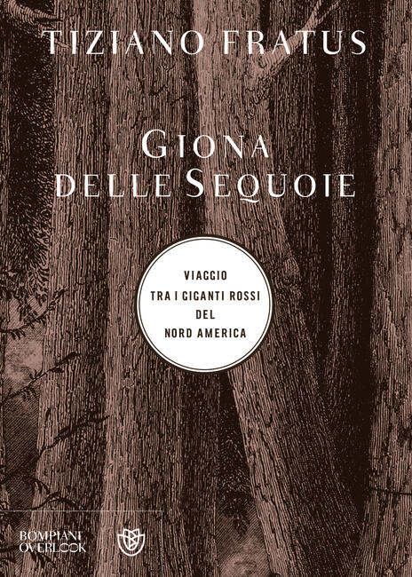 Giona delle sequoie. Viaggio tra i giganti rossi del Nord America - Tiziano Fratus - copertina