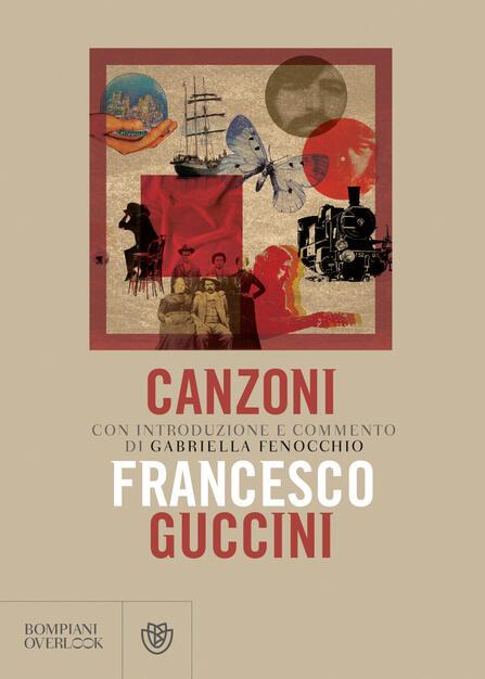 Canzoni - Francesco Guccini - Libro - Bompiani - Overlook | IBS