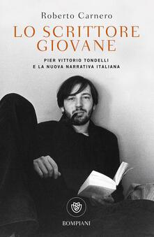 Voluntariadobaleares2014.es Lo scrittore giovane. Pier Vittorio Tondelli e la nuova narrativa italiana Image