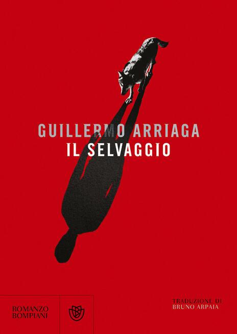 Il selvaggio - Guillermo Arriaga - copertina