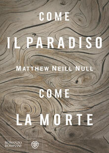 Come il paradiso, come la morte.pdf