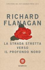 Libro La strada stretta verso il profondo Nord Richard Flanagan