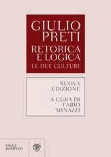 Libro Retorica e logica. Le due culture Giulio Preti