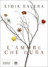 Libro L' amore che dura Lidia Ravera