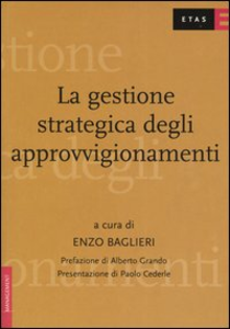 Libro La gestione strategica degli approvvigionamenti. Lo stato dell'arte delle prassi aziendali Enzo Baglieri
