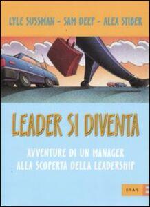 Foto Cover di Leader si diventa. Avventure di un manager alla scoperta della leadership, Libro di AA.VV edito da Etas