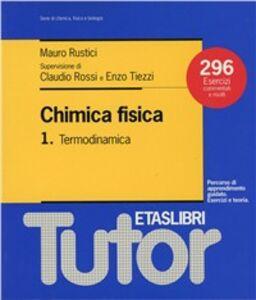 Foto Cover di Chimica fisica. Vol. 1: Termodinamica. 296 esercizi commentati e risolti., Libro di Mario Rustici, edito da Etas