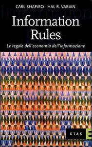 Foto Cover di Information Rules. Le regole dell'economia dell'informazione, Libro di Carl Shapiro,Hal R. Varian, edito da Etas