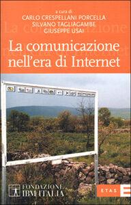 Libro La comunicazione nell'era di Internet Carlo Crespellani Porcella , Silvano Tagliagambe