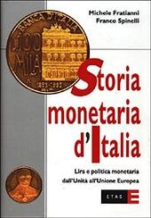 Storia monetaria d'Italia. Lira e politica monetaria dall'unità all'unione europea