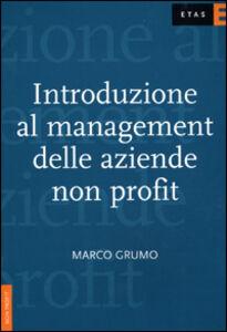 Libro Introduzione al management delle aziende non profit Marco Grumo