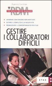 Libro Gestire i collaboratori difficili