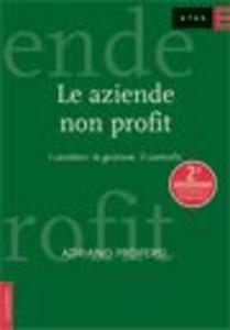 Libro Le aziende non profit. I caratteri, la gestione, il controllo Adriano Propersi