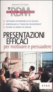 Libro Presentazioni efficaci per motivare e persuadere