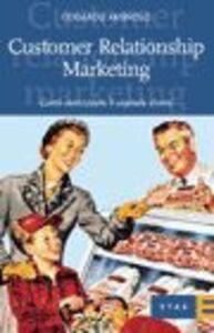 Libro Customer relationship marketing. Come valorizzare il capitale clienti Odoardo Ambroso