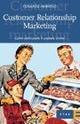 Customer relationship marketing. Come valorizzare il capitale clienti