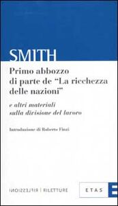 Libro Primo abbozzo di parte de «La ricchezza delle nazioni» e altri materiali sulla divisione del lavoro Adam Smith