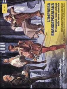 Libro L' impresa shakespeariana. Protagonisti reali e virtuali sulla scena aziendale-The Shakespearian company. Real and virtual characters on the business scene Marco Minghetti