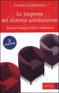 Le imprese del sistema arredamento. Strategie di design, prodotto e distribuzione