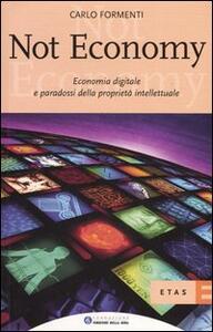 Not economy. Economia digitale e paradossi della proprietà intellettuale
