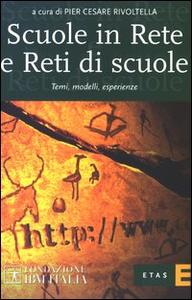 Libro Scuole in rete e reti di scuole. Temi, modelli, esperienze P. Cesare Rivoltella