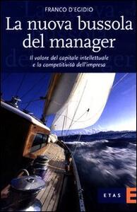 La nuova bussola del manager. Il valore del capitale intellettuale e la competitività dell'impresa