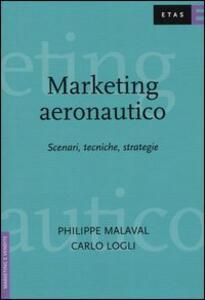 Marketing aeronautico. Scenari, tecniche, strategie