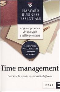 Libro Time management. Accrescere la propria produttività ed efficacia