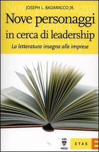 Nove personaggi in cerca di leadership. La letteratura insegna alle imprese