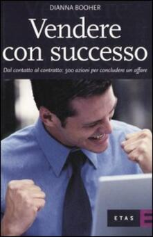 Vendere con successo. Dal contatto al contratto: 500 azioni per concludere un affare.pdf