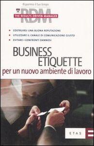 Foto Cover di Business etiquette per un nuovo ambiente di lavoro, Libro di  edito da Etas