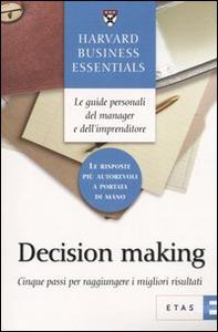 Libro Decision making. Cinque passi per raggiungere i migliori risultati
