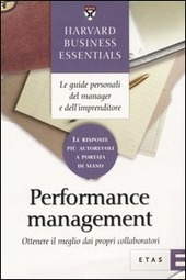 Performance management. Ottenere il meglio dai propri collaboratori