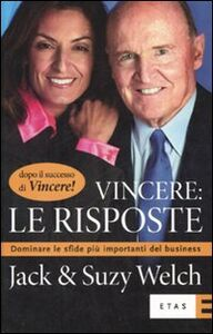 Foto Cover di Vincere: le risposte. Dominare le sfide più importanti del business, Libro di Jack Welch,Suzy Welch, edito da Etas