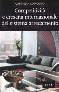 Libro Competitività e crescita internazionale del sistema arredamento Gabriella Lojacono