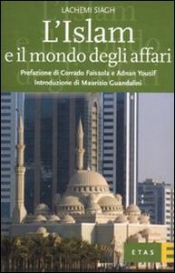 Libro L' Islam e il mondo degli affari. Denaro, etica e gestione del business Lachemi Siagh