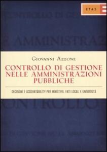 Controllo di gestione nelle amministrazioni pubbliche. Decisioni e accountability per ministeri, enti locali e università
