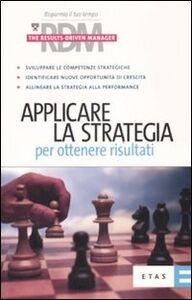 Libro Applicare la strategia per ottenere risultati