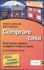 Comprare casa come trovarla valutarla e scegliere il mutuo su misura gentilini renato - Come acquistare casa ...