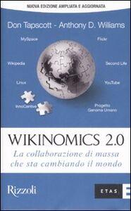 Libro Wikinomics 2.0. La collaborazione di massa che sta cambiando il mondo Don Tapscott , Anthony D. Williams