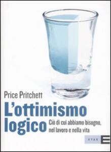 L' ottimismo logico. Ciò di cui abbiamo bisogno, nel lavoro e nella vita