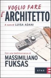 Voglio fare l'architetto