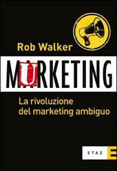 Murketing. La rivoluzione del marketing ambiguo