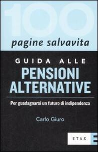 Guida alle pensioni alternative. Per guadagnarsi un futuro di indipendenza