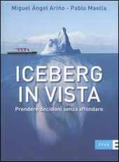 Iceberg in vista. Prendere decisioni senza affondare