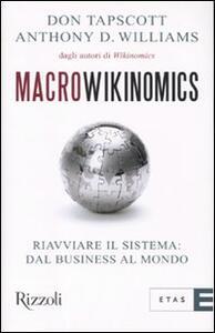 Macrowikinomics. Riavviare il sistema: dal business al mondo