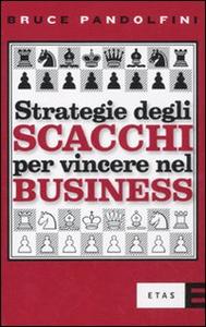 Libro Strategia degli scacchi per vincere nel business Bruce Pandolfini