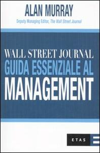 Wall Street Journal. Guida essenziale al management